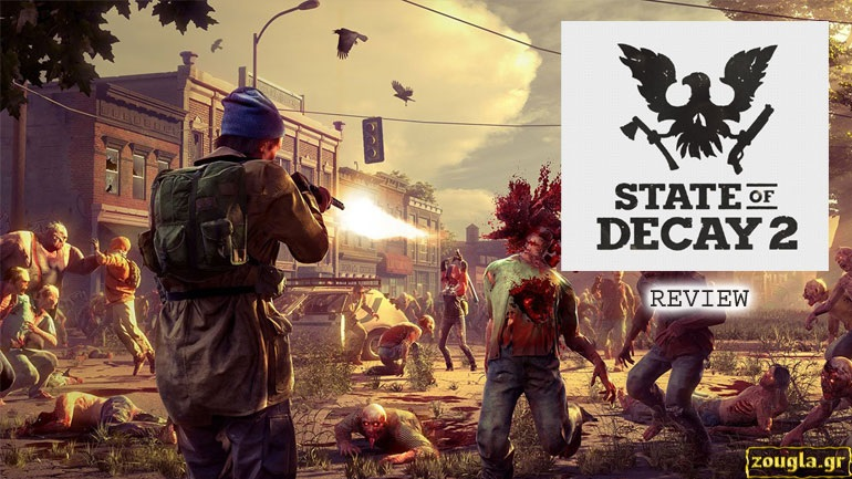 State of Decay 2 - Review: Τα ζόμπι επιστρέφουν!