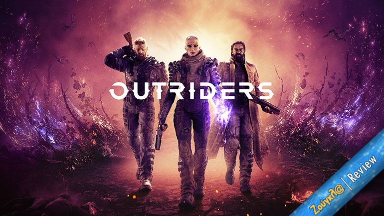 Outriders - Review: Ο μακρινός shooter ξάδερφος του Diablo
