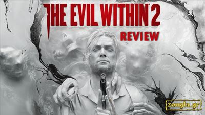 The Evil Within 2 - Review: Η παράνοια παίρνει μορφή