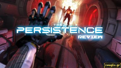 The Persistance - Review: Ένας από τους καλύτερους τίτλους του PlayStation VR
