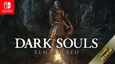 Dark Souls Remastered - Nintendo Switch Review: Το έπος σε φορητή μορφή