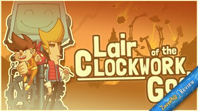Lair of the Clockwork God - Review: Άφθονο γέλιο